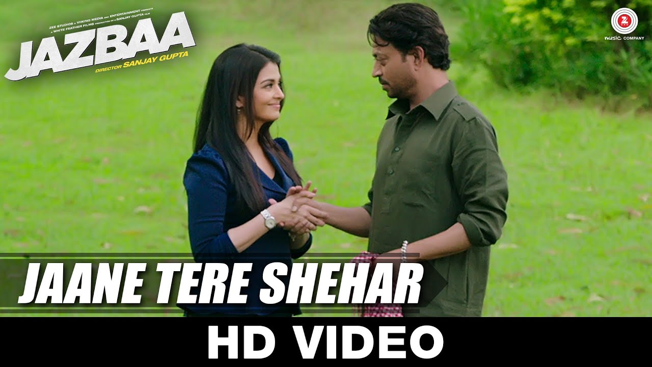 Download Jaane Tere Shehar - Jazbaa | Arko ft. Vipin Aneja | Irrfan Khan & Aishwarya Rai Bachchan