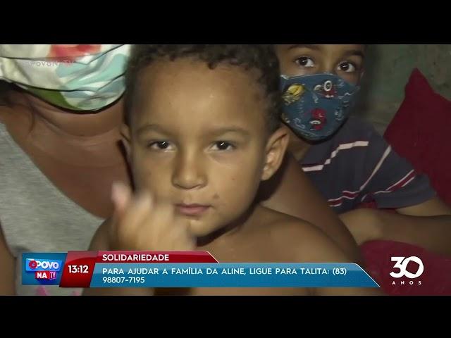 Solidariedade ajude Aline e seus filhos  -   O Povo na TV