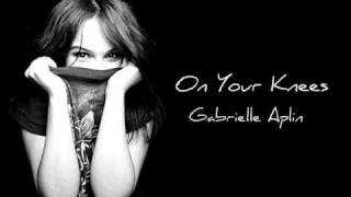 On Your Knees - Gabrielle Aplin