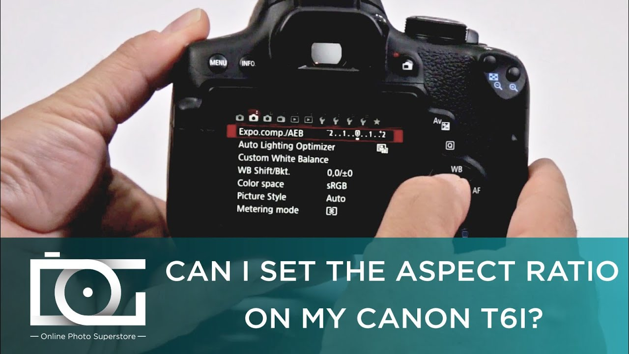 tutorial can i set up the aspect ratio on my canon rebel t6i