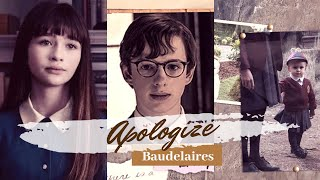 Baudelaires | Apologize