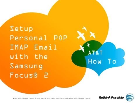 Setup Personal POP IMAP Email with the Samsung Focus® 2: AT&T How To Video Series