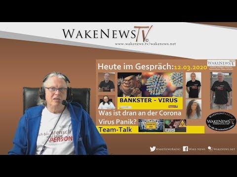 Was ist dran an der Corona Virus Panik? - Team Talk Wake News Radio/TV 20200312