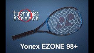 Yonex EZONE 98+ Tennis Racquet Review | Tennis Express