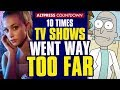 10 Times TV Shows Went WAY TOO FAR–From Riverdale To Rick And Morty