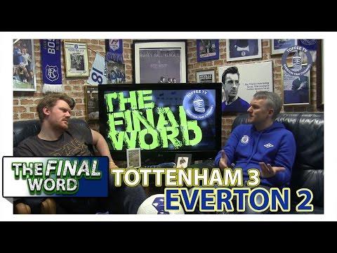 Tottenham 3-2 Everton | The Final Word