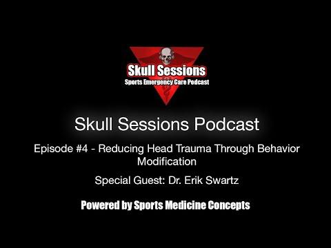 Reducing Head Trauma Through Behavior Modification w/ Dr. Erik Swartz - Skull Sessions Podcast #4