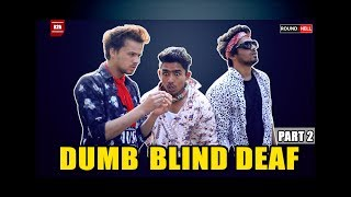 DUMB BLIND DEAF Part-2 | ROUND2HELL | R2H thumbnail