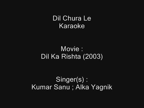 Dil Chura Le - Karaoke - Dil Ka Rishta (2003) - Kumar Sanu ; Alka Yagnik