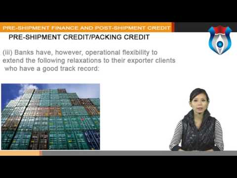 Pre shipment Finance and Post shipment Credit NEW