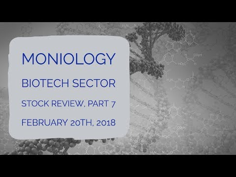 Moniology Biotech Sector Stock Review Part 7, Feb 20, 2018