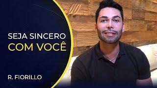 SEJA SINCERO COM VOCÊ | Ricardo Fiorillo