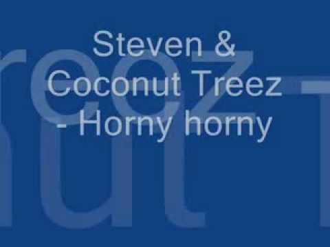 Steven N Coconut treez - Horny Horny (lirik) Mp3