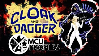 MCU Profiles - Cloak and Dagger