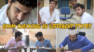 EXAMS CHECKING - DIFFERENT STATES  | Sushant Maggu