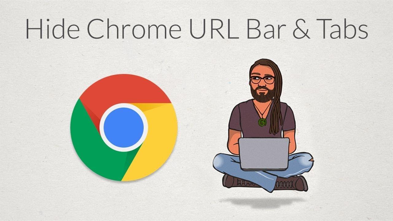 Hide Chrome Address Bar & Tabs