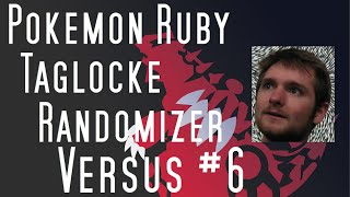 Pokemon Ruby Taglocke Randomizer Versus Episode #6 - ROCKIN COCK!