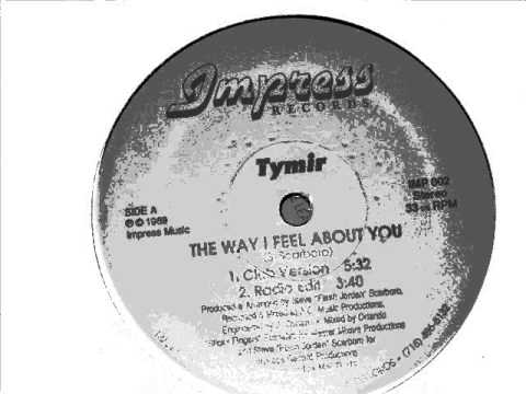 TYMIR - THE WAY I FEEL ABOUT YOU