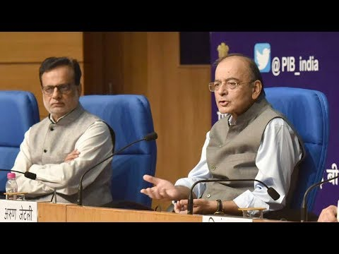 Press Conference by Union Finance Minister Arun Jaitley