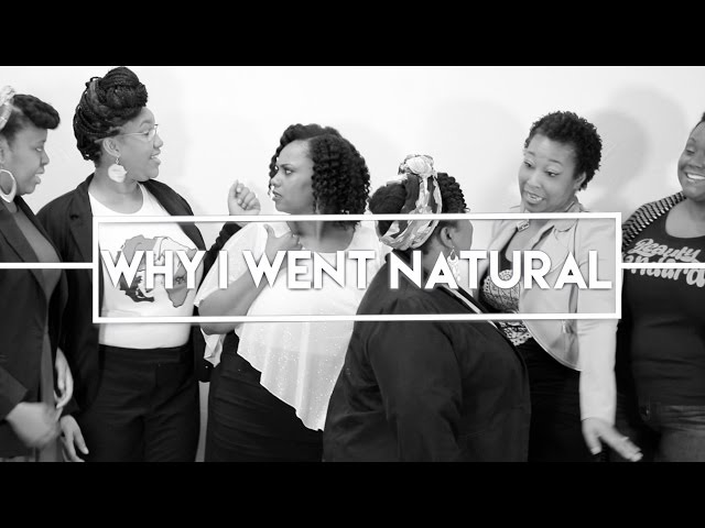 Why Did You Go Natural?