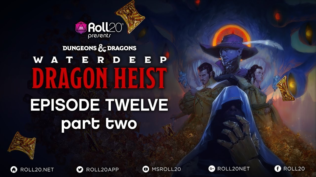 Waterdeep Dragon Heist - Ep  12 2 | 5th Edition D&D | Roll20 Games Master  Series