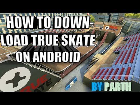 True Skate Download For Android And (gameplay Proof)