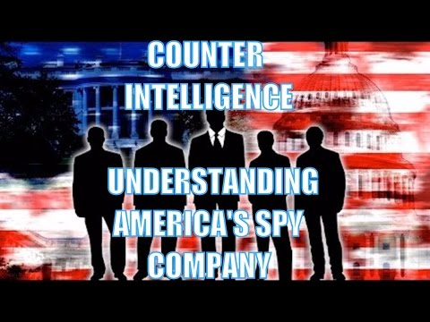 Counter Intelligence - The Company (Understanding America's Spy Company)