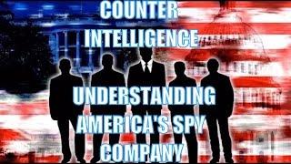 Counter Intelligence - The Company (Understanding America's Spy Company)