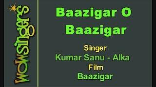 Baazigar O Baazigar - Hindi Karaoke - Wow Singers