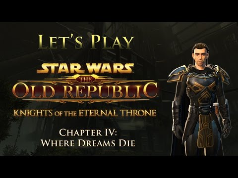 Let's Play SWTOR Knights of the Eternal Throne, Chapter 4: Where Dreams Die