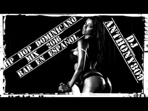 HIP HOP & TRAP DOMINICANO MIX 2016 DJ ANTHONY809