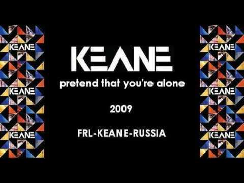 Keane - Pretend That You're Alone