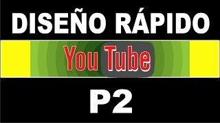 Diseñá rápido tu canal Youtube P2
