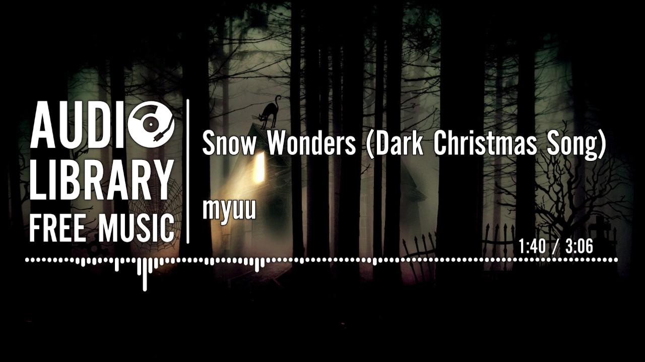 Snow Wonders (Dark Christmas Song) - myuu - YouTube