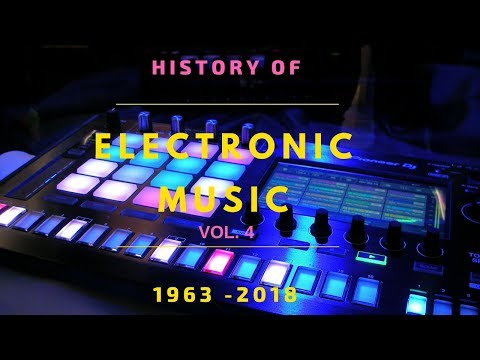 History of  Electronic Music vol. 4 (1963-2018)