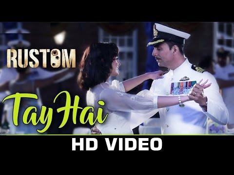 Tay Hai FULL VIDEO Song  - Rustom | Ankit Tiwari | Akshay Kumar & Ileana D'cruz | Romantic Song 2016
