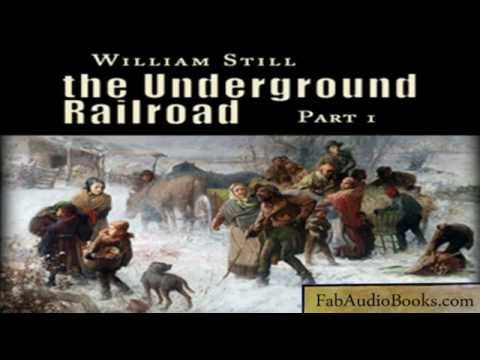THE UNDERGROUND RAILROAD Part 1 by William Still - unabridged audiobook - HISTORY OF US SLAVERY