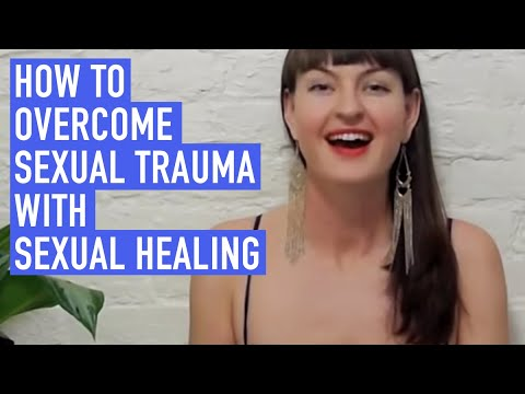 How to overcome sexual trauma with sexual healing