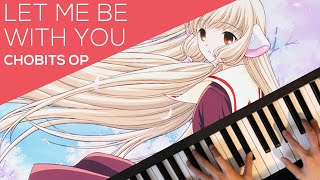 Chobits opening - Let me be with you - piano cover
