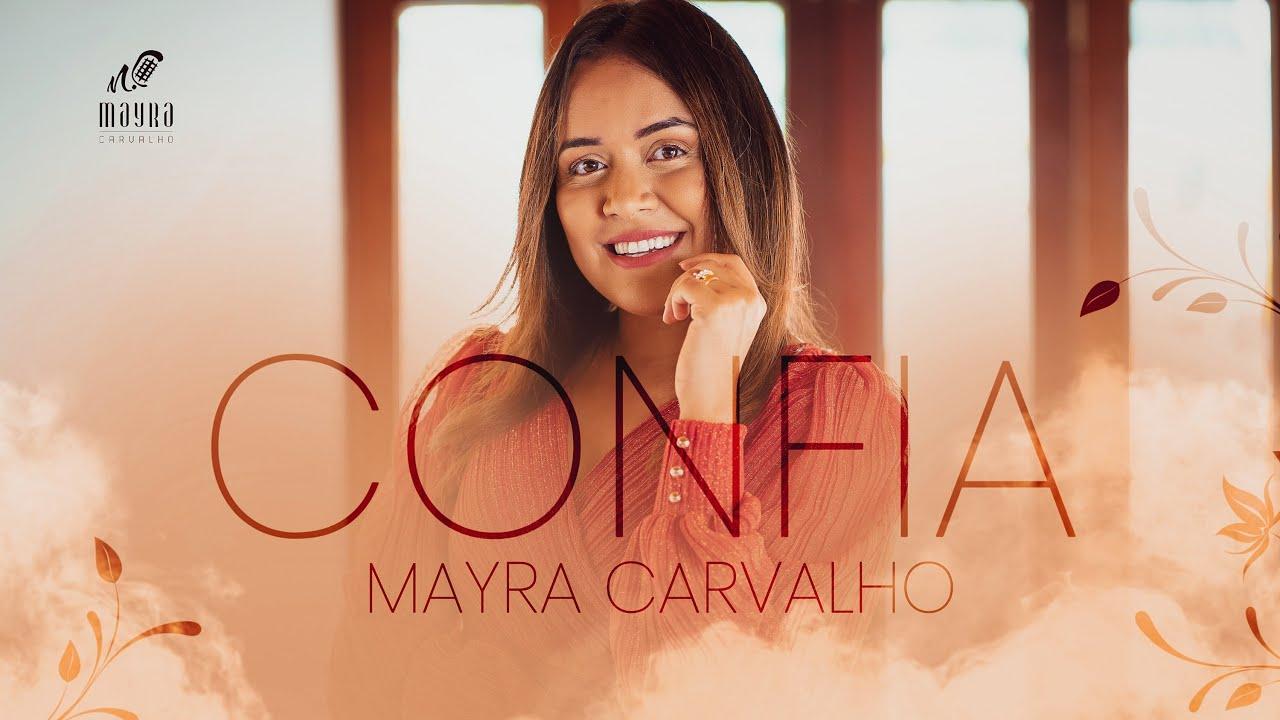 MAYRA CARVALHO - CONFIA