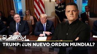 Trump: ¿Un nuevo orden mundial? - El Zoom de RT
