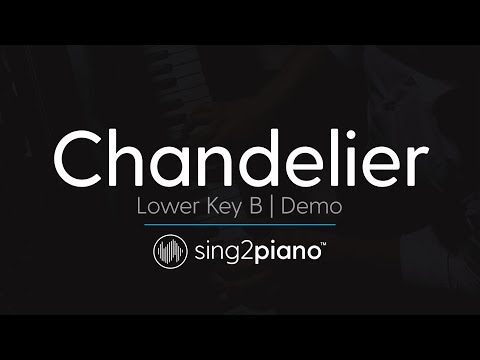 Chandelier (Lower Key B - Piano Karaoke Demo) Sia
