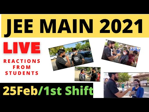 🔴 Student LIVE Reactions- 25-2-21_ Shift-1 (Morning Shift) JEE Main 2021 |