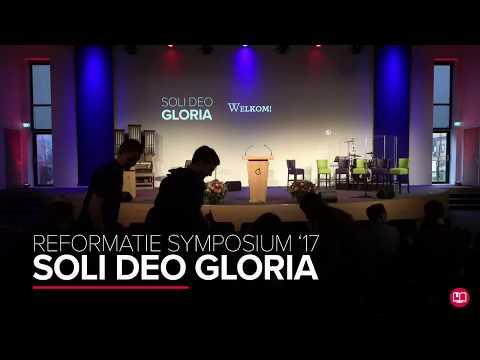 Soli Deo Gloria - Reformatie Symposium // Geloofstoerusting