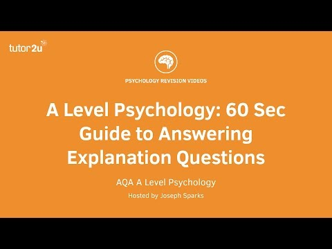 A Level Psychology: 60 Second Guide to Answering Explanation Questions