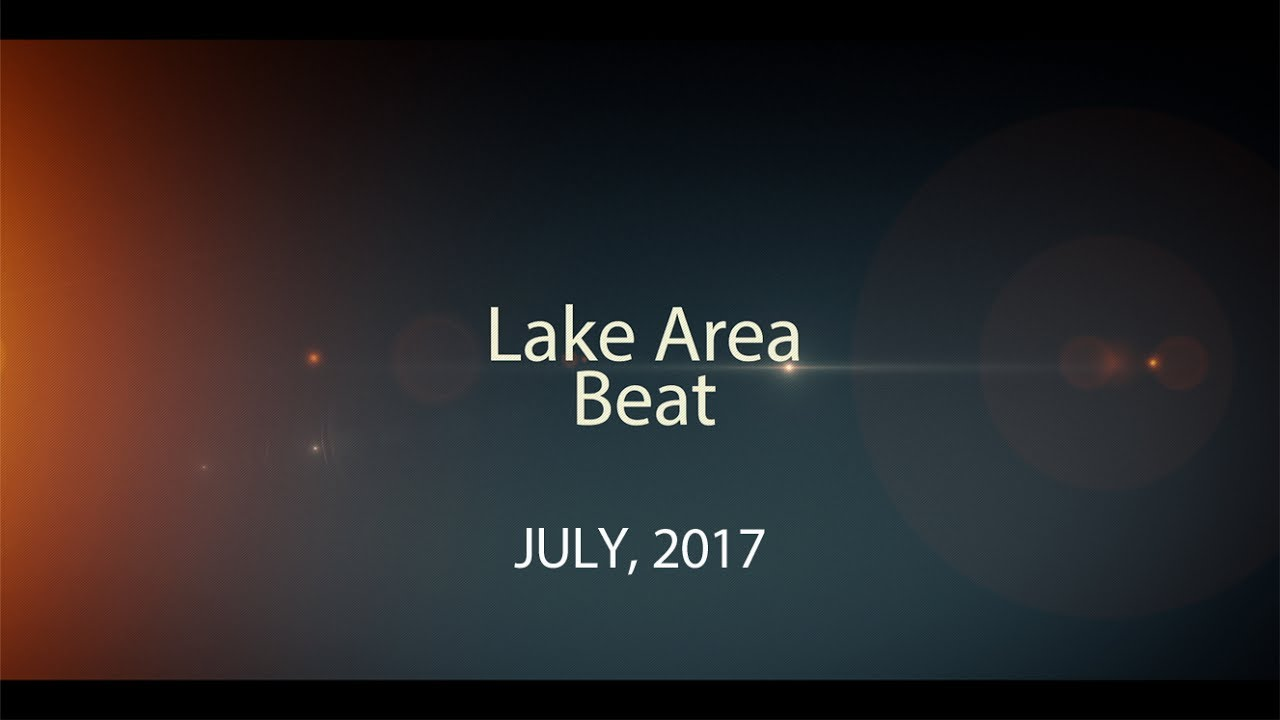 lake area beat july 2017 youtube