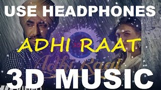 Adhi Raat   Ranjit Bawa   3D Music World   3D Bass Boosted