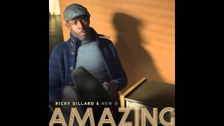 Ricky Dillard and New G - Amazing