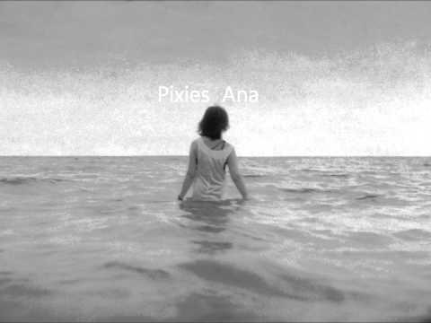 Pixies  Ana
