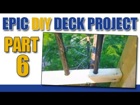 Epic DIY Deck Project 6- First Time Building a Railing for a Deck